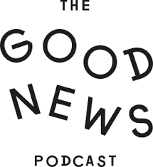 """The words """"The Good News Podcast"""""""